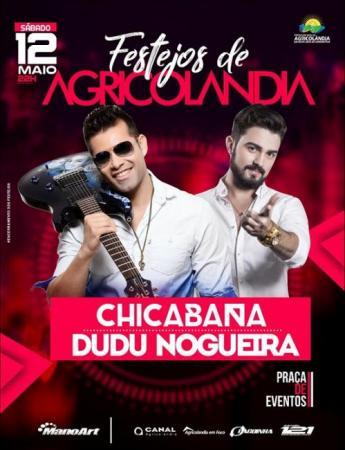 Grande show, dia 12 de maio, com Chicabana e Dudu Nogueira em Agricolândia