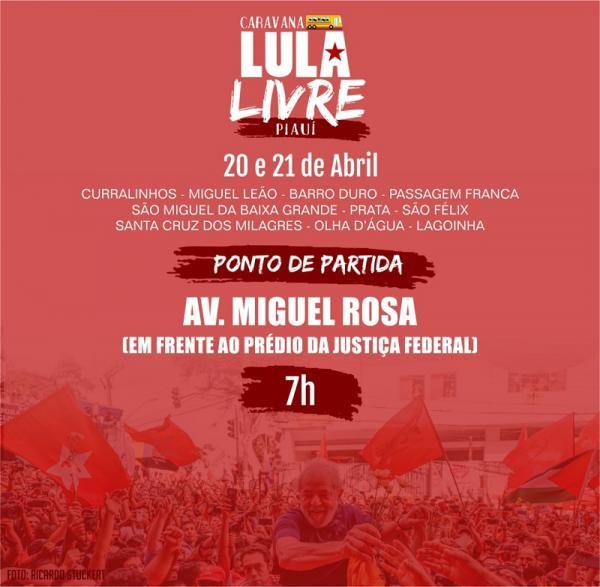 Caravana Lula Livre segue viagem para mais 10 municípios do Piauí; veja