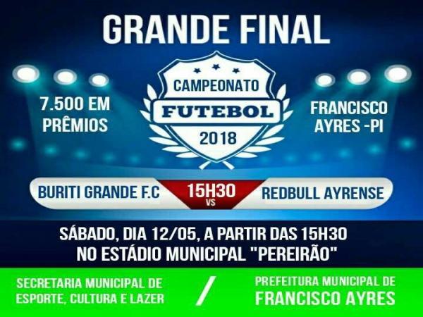 Grande final do Campeonato Municipal de Futebol de Francisco Ayres 2018 acontece próximo sábado, dia 12