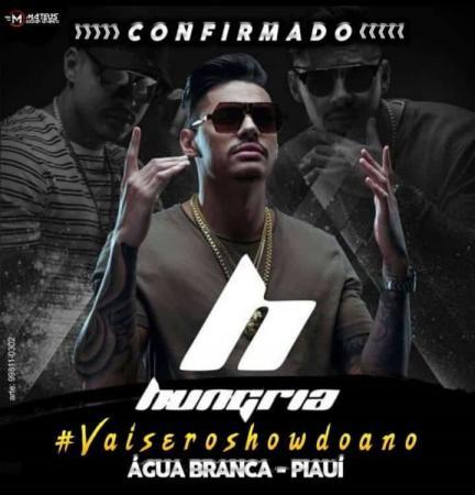 EXTRA | Hungria confirmado para grande show em Água Branca, dia 12 de janeiro