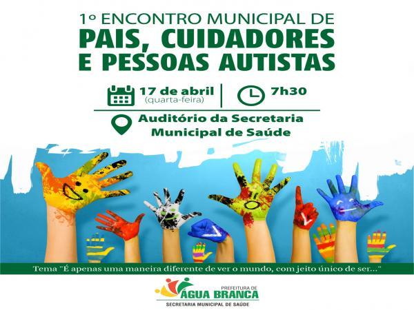 1º Encontro Municipal de Pais, Cuidadores e Pessoas Autistas de Água Branca (Imagem: Divulgação Ascom)